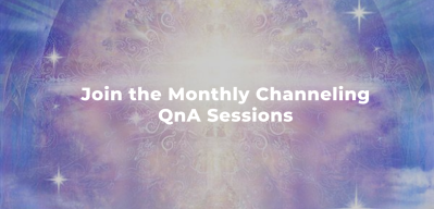 Join the Monthly Channeling Sessions